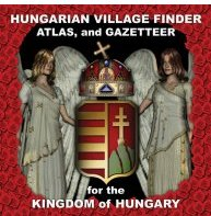 Kingdom of Hungary Genealogy Guide for Locating Cities, Towns, Places